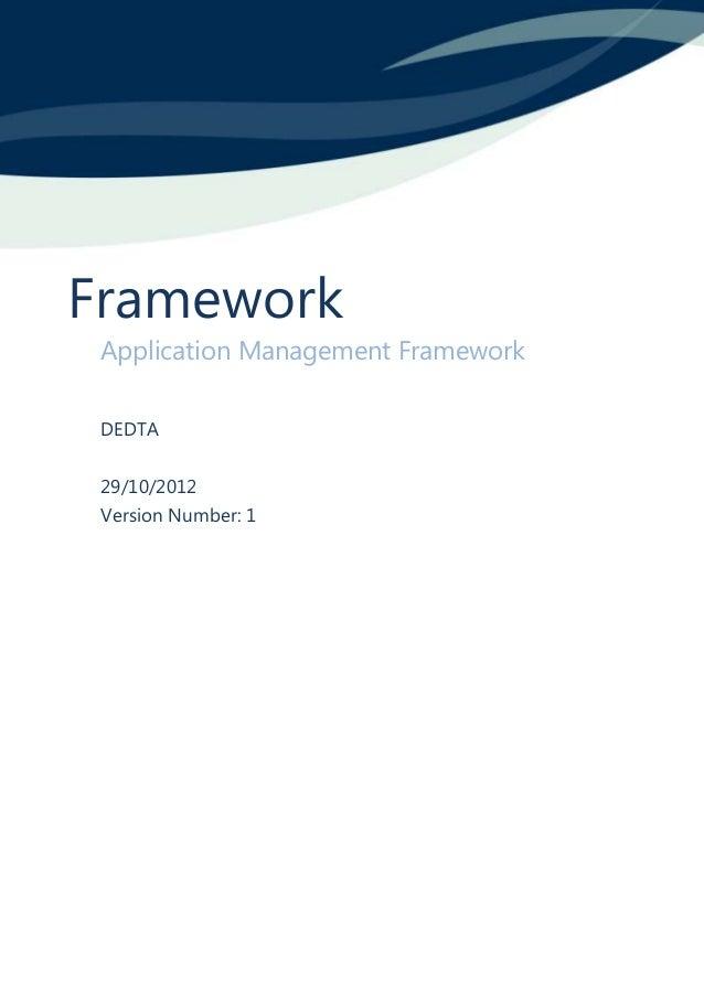 Framework Application Management Framework DEDTA 29/10/2012 Version Number: 1
