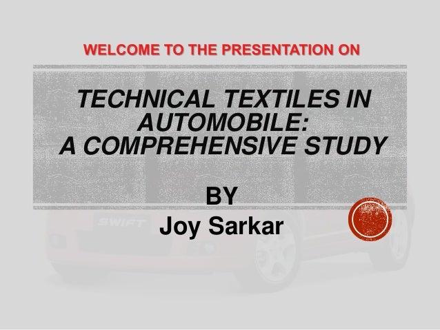 TECHNICAL TEXTILES IN AUTOMOBILE: A COMPREHENSIVE STUDY  BY Joy Sarkar
