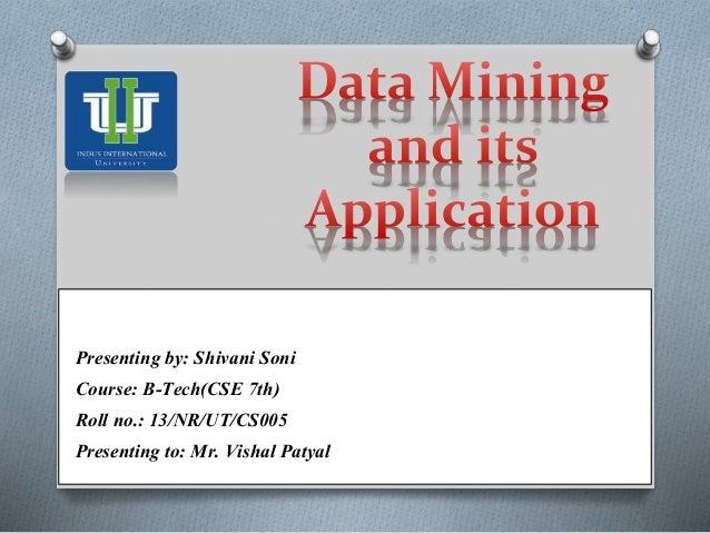 Presenting by: Shivani Soni Course: B-Tech(CSE 7th) Roll no.: 13/NR/UT/CS005 Presenting to: Mr. Vishal Patyal