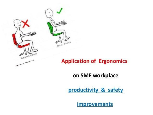 Application of Ergonomics on SME workplace productivity & safety improvements