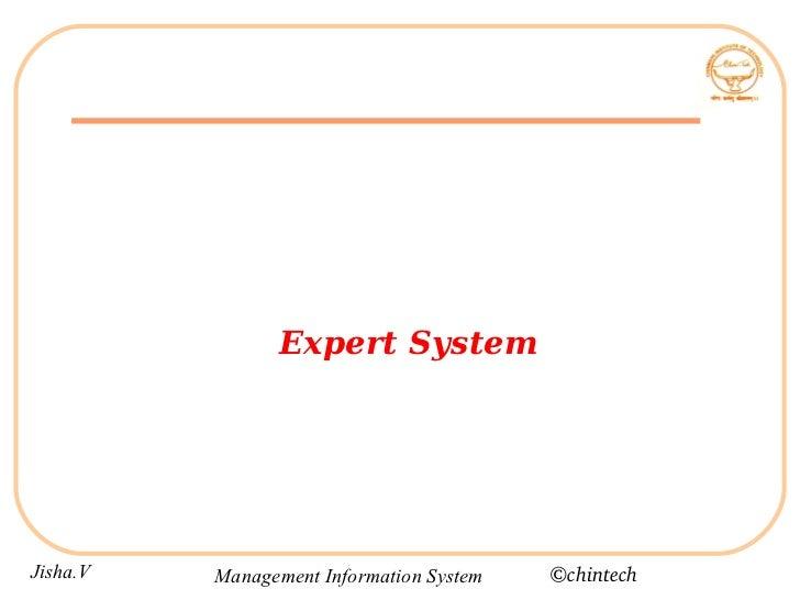 Expert SystemJisha.V   Management Information System   ©chintech