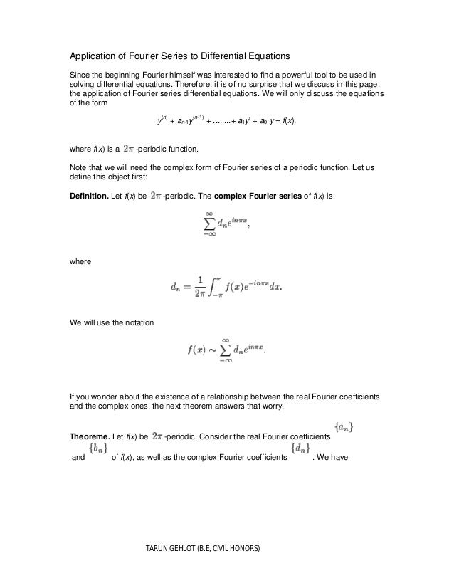 TARUN GEHLOT (B.E, CIVIL HONORS) Application of Fourier Series to Differential Equations Since the beginning Fourier himse...