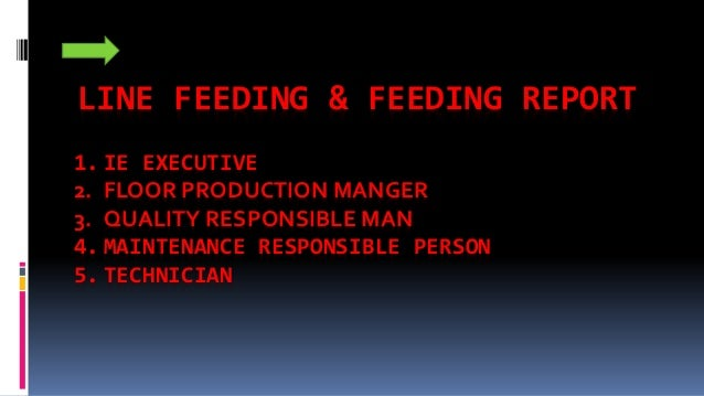 CHANGEOVER TEAM 1. FLOOR PRODUCTION MANAGER 2. TECHNICALMANAGER 3. IE EXECUTIVE 4. QUALITY RESPONSIBLE MAN 5. MAINTENANCE ...