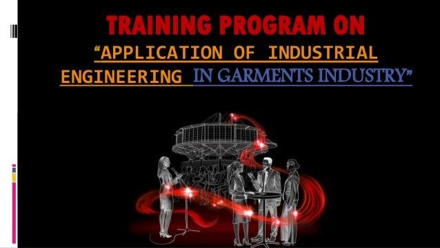 "TRAINING PROGRAM ON ""APPLICATION OF INDUSTRIAL ENGINEERING IN GARMENTS INDUSTRY"""