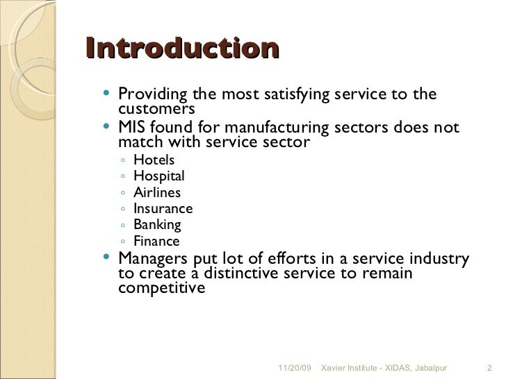 application of mis in service sectore Information technology in the banking sector : of various mis reports and periodical a major factor to the success or failure of any application or service.
