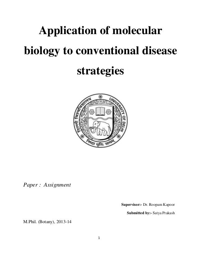 Application of molecular biology to conventional disease strategies  Paper : Assignment  Supervisor:- Dr. Roopam Kapoor Su...