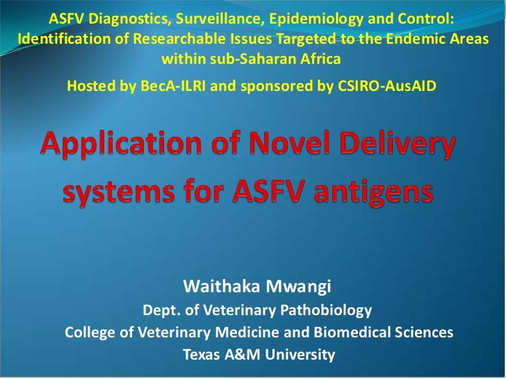ASFV Diagnostics, Surveillance, Epidemiology and Control:Identification of Researchable Issues Targeted to the Endemic Are...