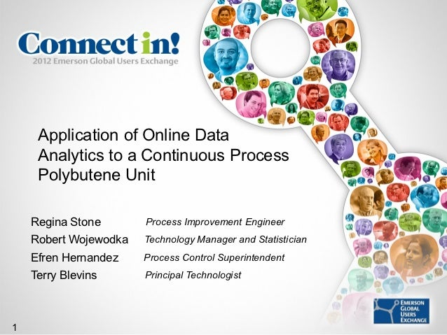 Application of Online Data     Analytics to a Continuous Process     Polybutene Unit    Regina Stone       Process Improve...