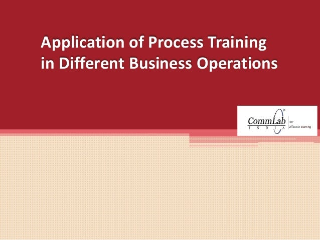 Application of Process Training in Different Business Operations