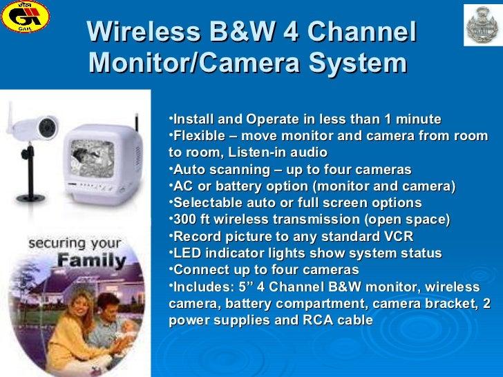 Wireless B&W 4 Channel Monitor/Camera System  <ul><li>Install and Operate in less than 1 minute  </li></ul><ul><li>Flexibl...