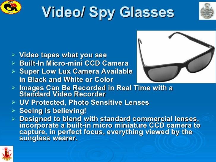 Video/ Spy Glasses <ul><li>Video tapes what you see  </li></ul><ul><li>Built-In Micro-mini CCD Camera  </li></ul><ul><li>S...