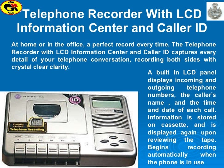 Telephone Recorder With LCD Information Center and Caller ID At home or in the office, a perfect record every time. The Te...
