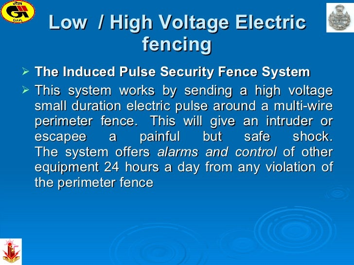 Low  / High Voltage Electric fencing <ul><li>The Induced Pulse Security Fence System </li></ul><ul><li>This system works b...