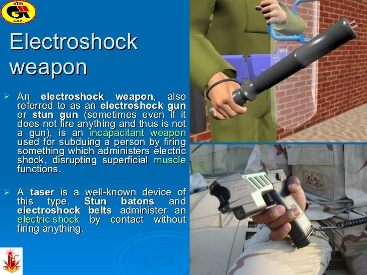 Electroshock  weapon  <ul><li>An  electroshock weapon , also referred to as an  electroshock gun  or  stun gun  (sometimes...