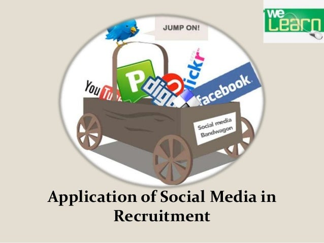 Application of Social Media in        Recruitment