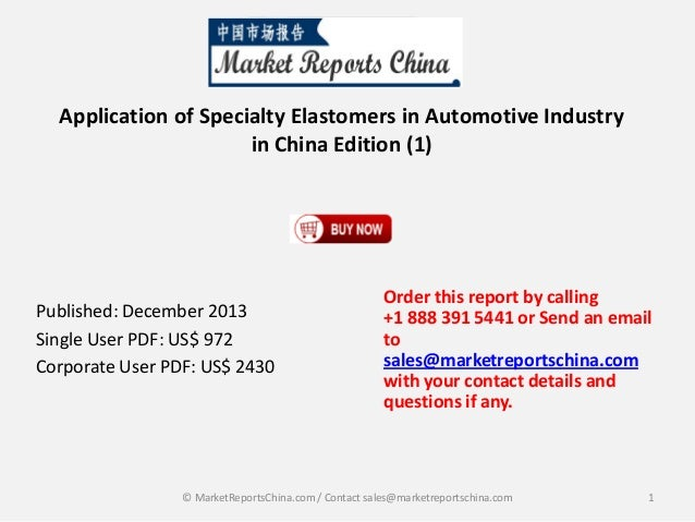 Application of Specialty Elastomers in Automotive Industry in China Edition (1)  Published: December 2013 Single User PDF:...
