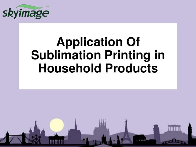 Application of sublimation printing in household products