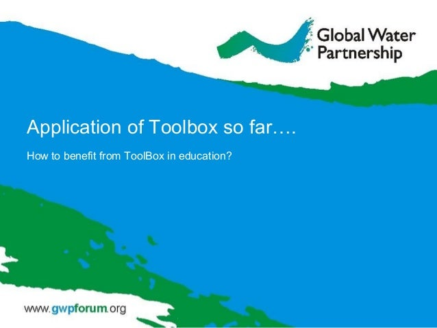 Application of Toolbox so far….How to benefit from ToolBox in education?