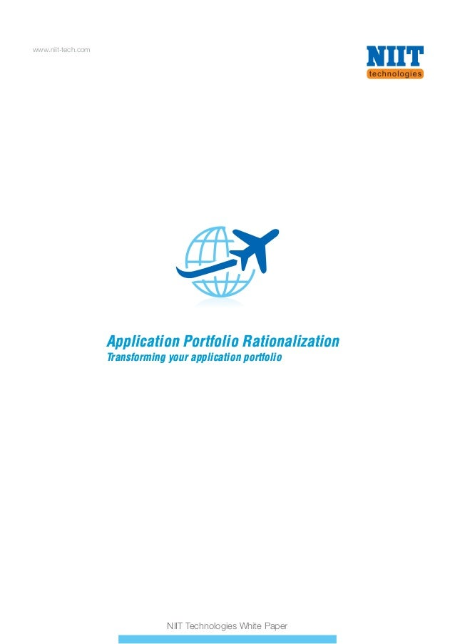 www.niit-tech.com  Application Portfolio Rationalization Transforming your application portfolio  NIIT Technologies White ...