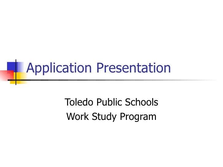 Application Presentation Toledo Public Schools Work Study Program
