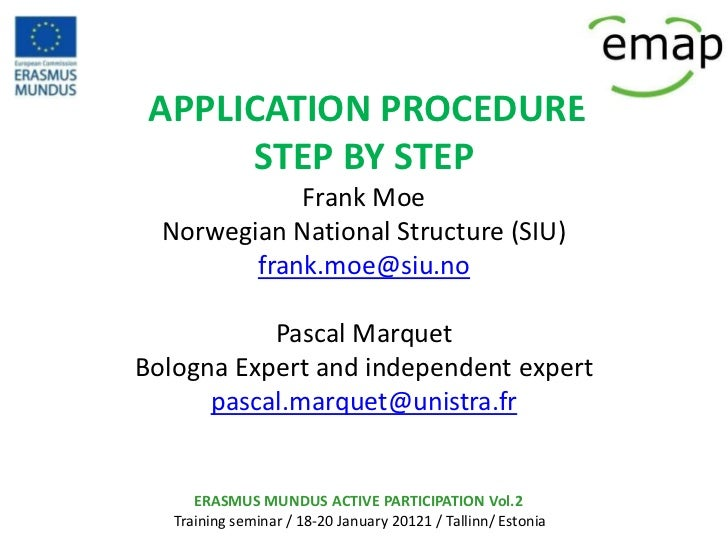 APPLICATION PROCEDURE      STEP BY STEP             Frank Moe  Norwegian National Structure (SIU)         frank.moe@siu.no...