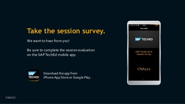 2PUBLIC© 2018 SAP SE or an SAP affiliate company. All rights reserved. ǀ Take the session survey. We want to hear from you...