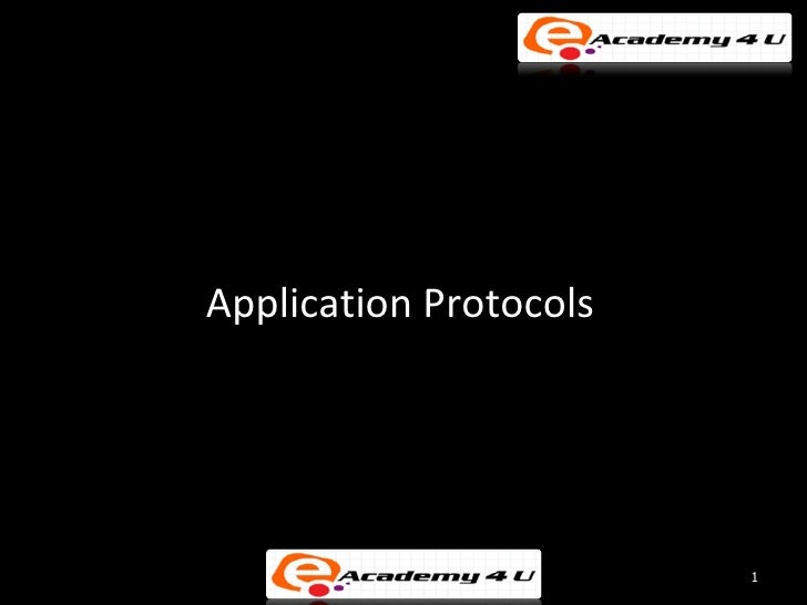 Application Protocols                        1