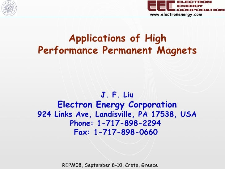 Applications of High Performance Permanent Magnets J. F. Liu Electron Energy Corporation 924 Links Ave, Landisville, PA 17...