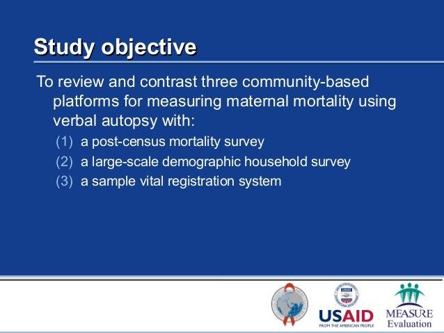 Applications for Measuring Maternal Mortality: Three Case Studies Using Verbal Autopsy Methodology  Slide 2