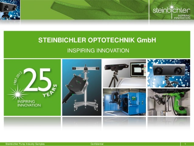 STEINBICHLER OPTOTECHNIK GmbH                                     INSPIRING INNOVATIONSteinbichler Pump Industry-Samples  ...