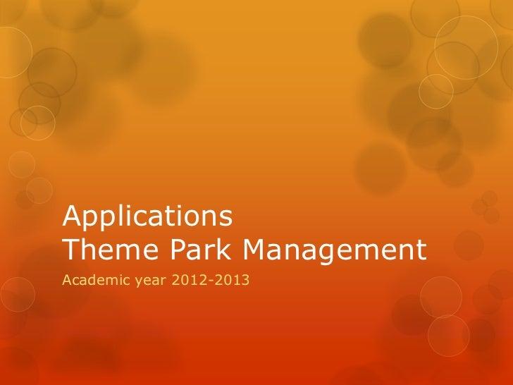 ApplicationsTheme Park ManagementAcademic year 2012-2013