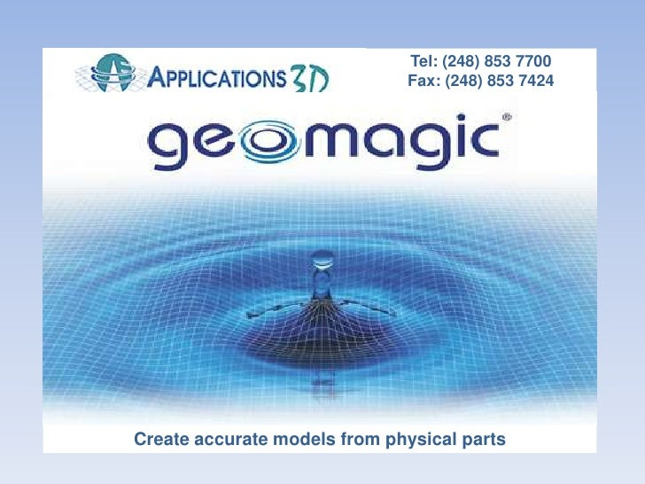 Tel: (248) 853 7700<br />Fax: (248) 853 7424<br />Create accurate models from physical parts<br />