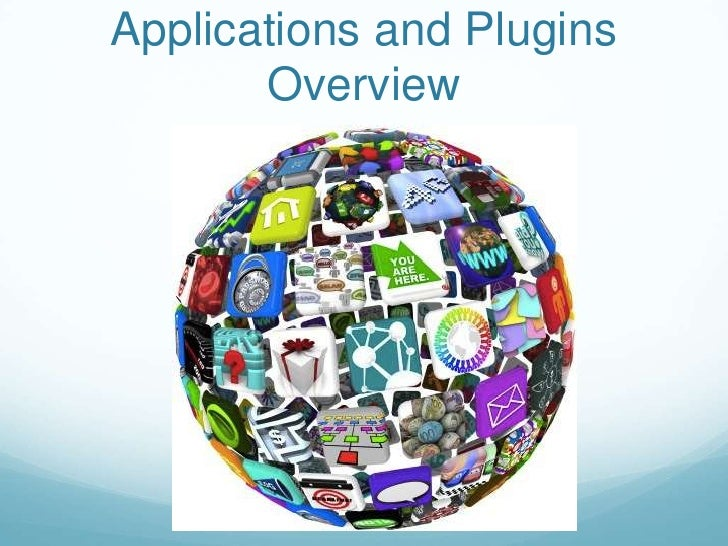 Applications and Plugins       Overview