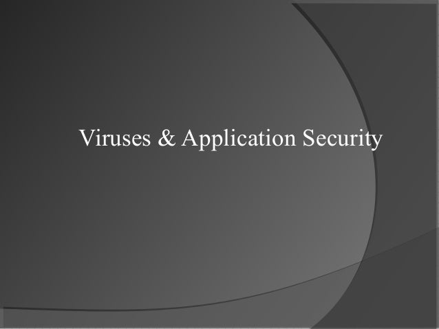 Viruses & Application Security