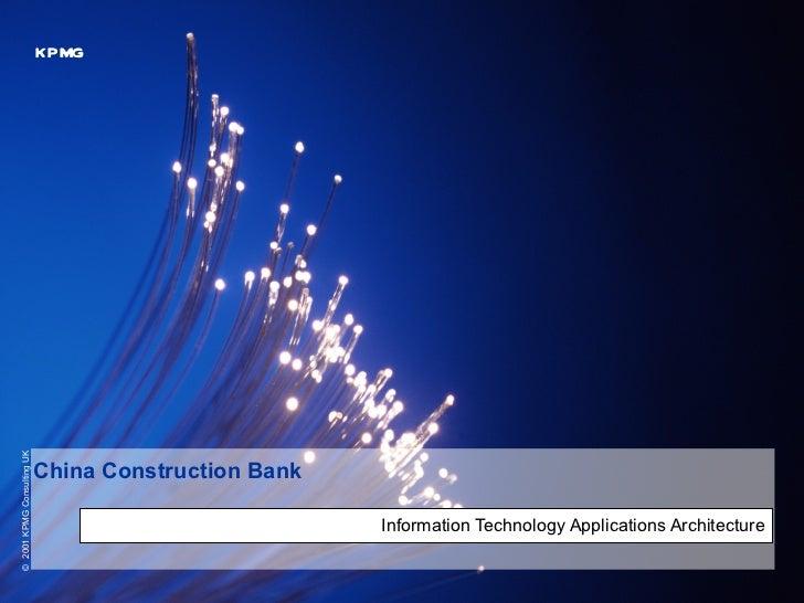 KPMG© 2001 KPMG Consulting UK                            China Construction Bank                                          ...
