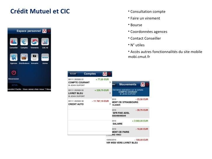 Crédit Mutuel et CIC <ul><li>Consultation compte </li></ul><ul><li>Faire un virement </li></ul><ul><li>Bourse </li></ul><u...