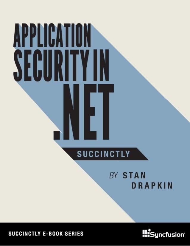 Application Security in .NET Succinctly By Stan Drapkin Foreword by Daniel Jebaraj
