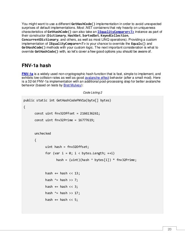 21 return (int)hash; } } Hash flooding Hash flooding attacks are a form of algorithmic complexity attack. Hash functions a...