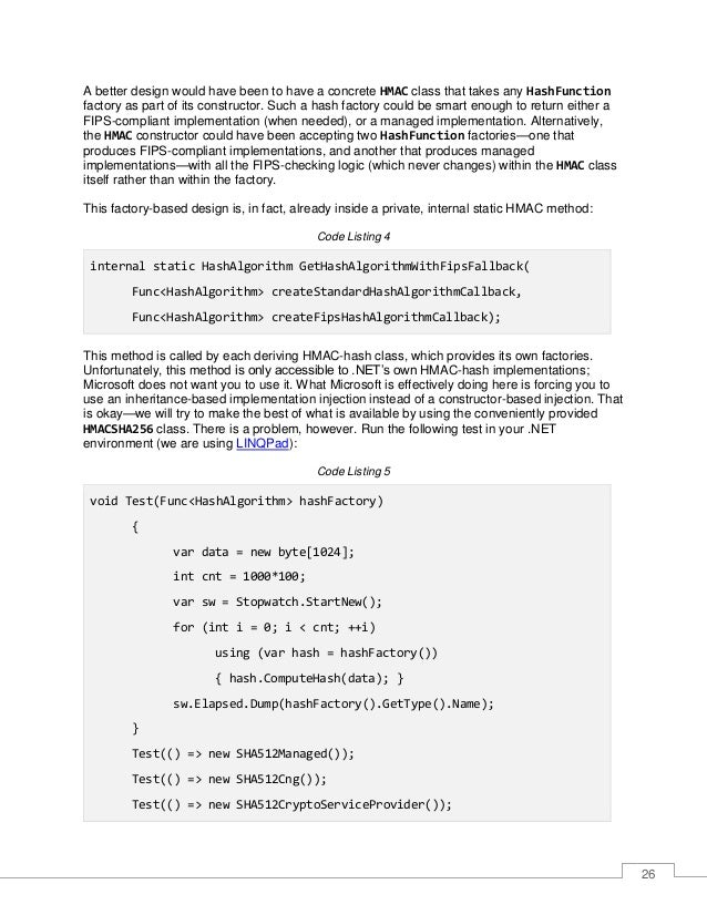 27 Typical results are: SHA512Managed: 00:00:02.4827152 SHA512Cng: 00:00:00.9306346 SHA512CryptoServiceProvider: 00:00:04....