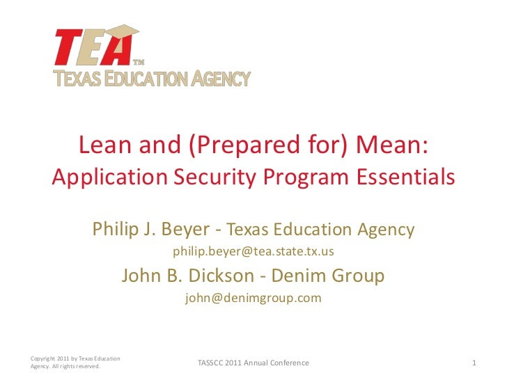 Lean and (Prepared for) Mean:Application Security Program Essentials<br />Philip J. Beyer - Texas Education Agency<br />ph...