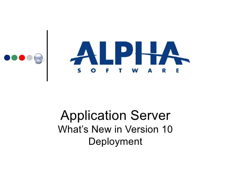 Application Server What's New in Version 10 Deployment