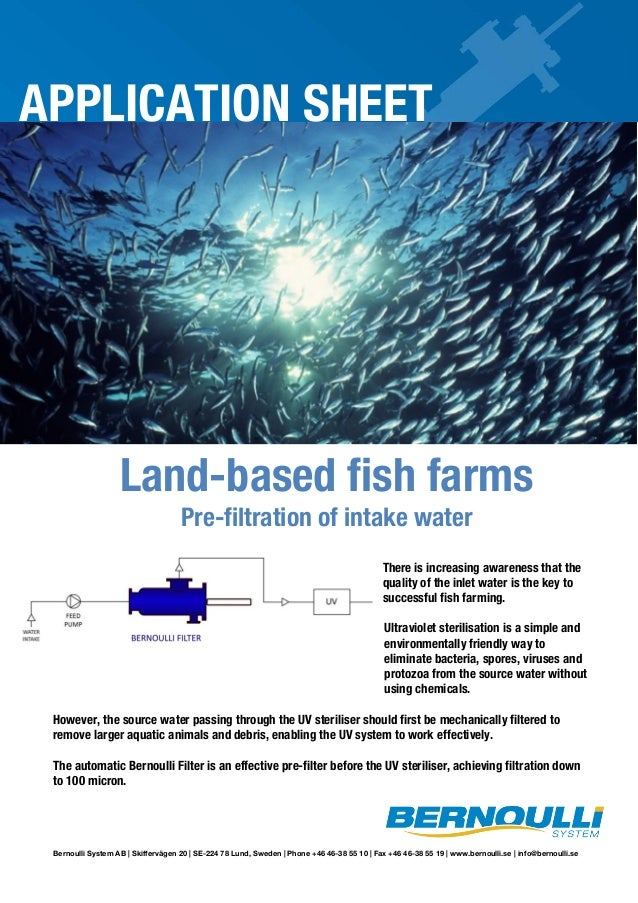APPLICATION SHEET  Land-based fish farms Pre-filtration of intake water  There is increasing awareness that the quality of...