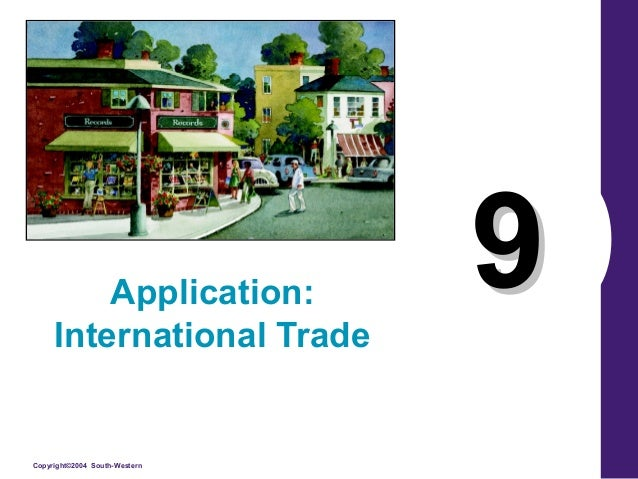 Copyright©2004 South-Western 99Application: International Trade
