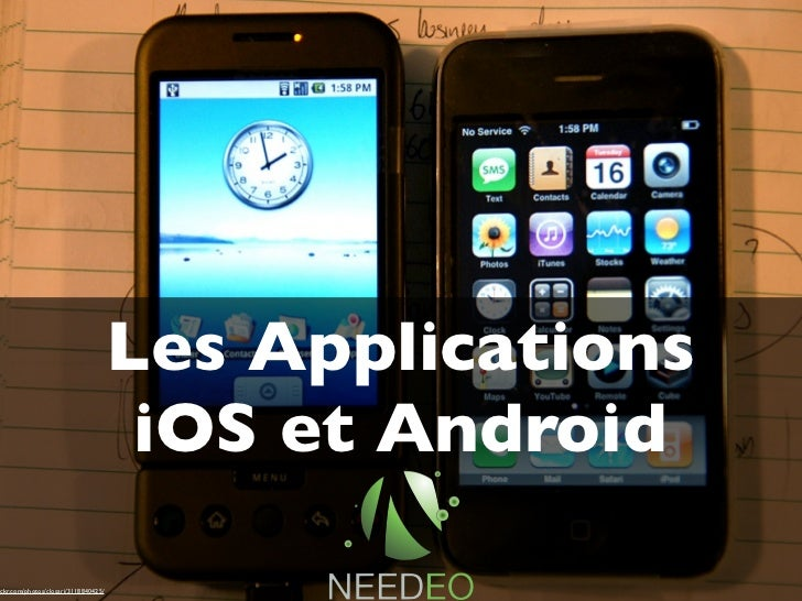 Les Applications                                       iOS et Androidickr.com/photos/closari/3118840425/
