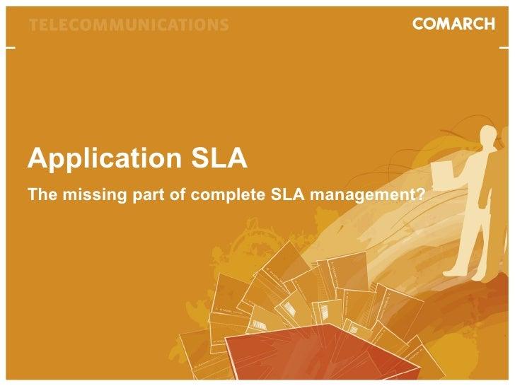 Application SLA  The missing part of complete SLA management?