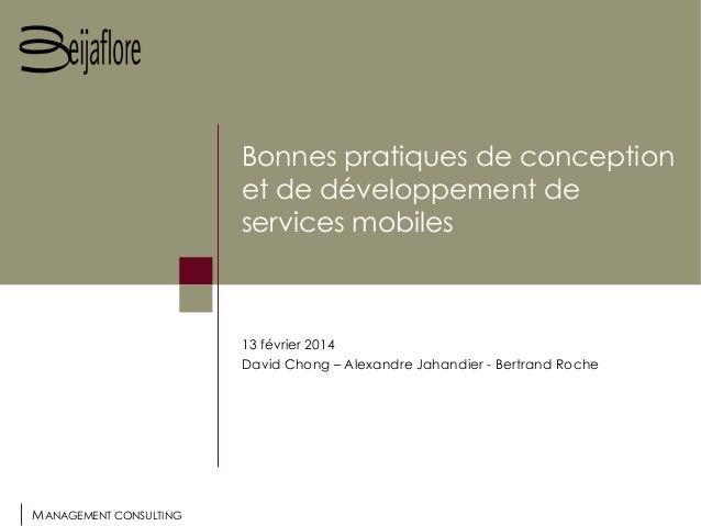 MANAGEMENT CONSULTING Bonnes pratiques de conception et de développement de services mobiles 13 février 2014 David Chong –...