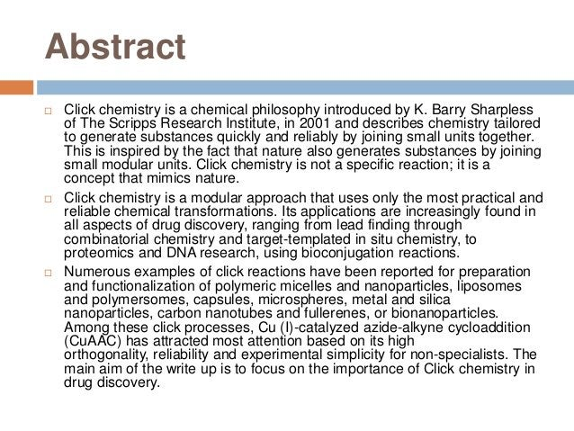 Abstract  Click chemistry is a chemical philosophy introduced by K. Barry Sharpless of The Scripps Research Institute, in...
