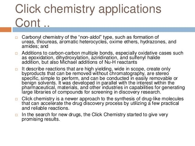 """Click chemistry applications Cont ..  Carbonyl chemistry of the """"non-aldol"""" type, such as formation of ureas, thioureas, ..."""
