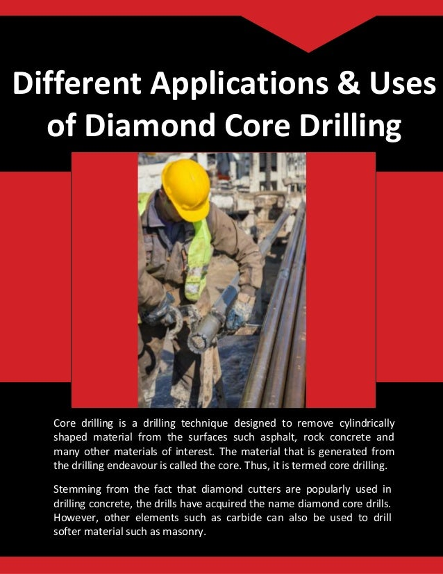 Different Applications & Uses of Diamond Core Drilling Core drilling is a drilling technique designed to remove cylindrica...