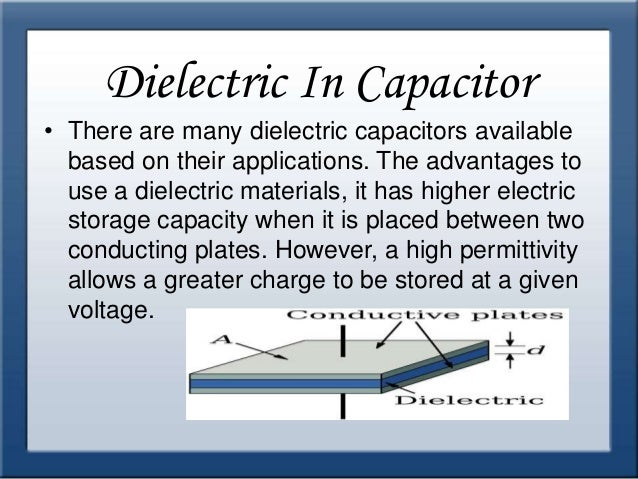 Applications of dielectric material